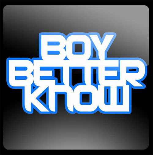 boy_better_know